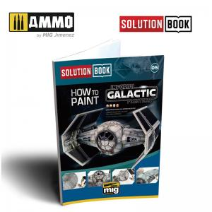 Ammo Mig Jimenez SOLUTION BOOK. HOW TO PAINT IMPERIAL GALACTIC FIGHTERS