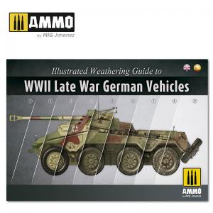 Ammo Mig Jimenez ILLUSTRATED GUIDE OF WWII LATE GERMAN VEHICLES
