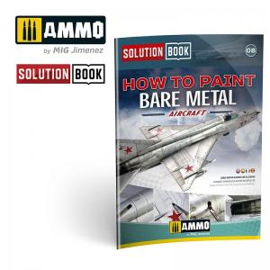Ammo Mig Jimenez How to Paint Bare Metal Aircraft - Solutions Book