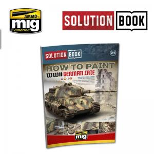 Ammo Mig Jimenez SOLUTION BOOK. HOW TO PAINT WWII GERMAN LATE
