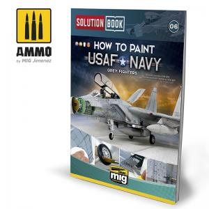 Ammo Mig Jimenez How to Paint USAF/USN Grey Fighters - Solutions Book