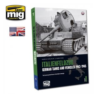Ammo Mig Jimenez ITALIENFELDZUG. GERMAN TANKS AND VEHICLES 1943-1945 VOL.1